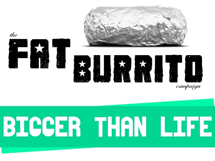 The Fat Burrito Campaign